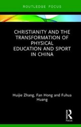 Omslag - Christianity and the Transformation of Physical Education and Sport in China