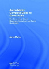 Omslag - Aaron Marks' Complete Guide to Game Audio