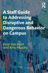 Omslag - A Staff Guide to Addressing Disruptive and Dangerous Behavior on Campus