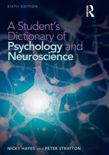 A Student's Dictionary of Psychology and Neuroscience av Nicky Hayes og Peter Stratton (Heftet)