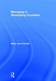 Managing in Developing Countries av Betty Jane Punnett (Innbundet)