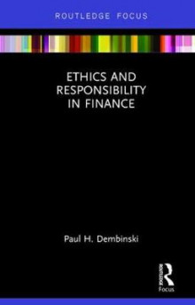 Ethics and Responsibility in Finance av Paul H. Dembinski (Innbundet)