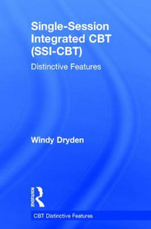 Single Session Integrated CBT (SSI-CBT) av Windy Dryden (Innbundet)