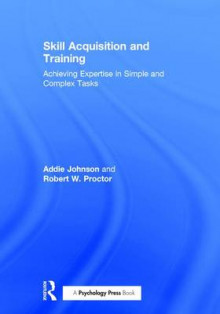 Skill Acquisition and Training av Robert W. Proctor (Innbundet)
