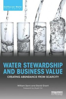 Water Stewardship and Business Value av William Sarni og David Grant (Heftet)