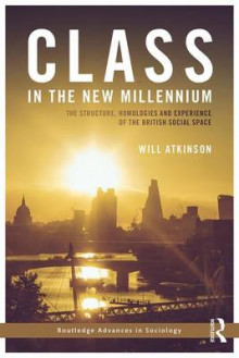 Class in the New Millennium av Will Atkinson (Innbundet)