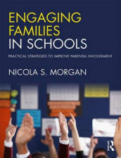 Engaging Families in Schools av Nicola S. Morgan (Heftet)