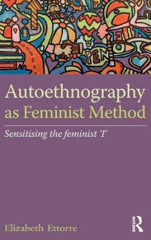 Autoethnography as Feminist Method av Elizabeth Ettorre (Innbundet)