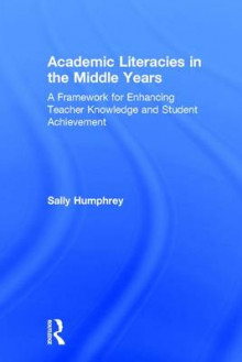 Academic Literacies in the Middle Years av Sally Humphrey (Innbundet)