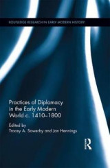 Omslag - Practices of Diplomacy in the Early Modern World C.1410-1800