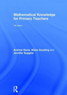 Mathematical Knowledge for Primary Teachers av Jennifer Suggate, Andrew Davis og Maria Goulding (Innbundet)