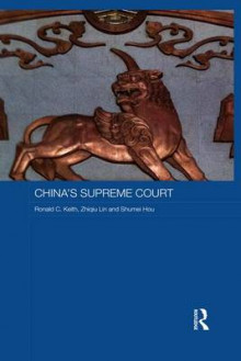 China's Supreme Court av Ronald C. Keith, Zhiqiu Lin og Shumei Hou (Heftet)