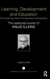 Learning, Development and Education av Knud Illeris (Innbundet)