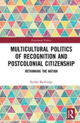 Omslag - Multicultural Politics of Recognition and Postcolonial Citizenship