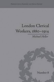 London Clerical Workers, 1880-1914 av Michael Heller (Heftet)