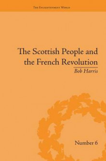 The Scottish People and the French Revolution av Bob Harris (Heftet)