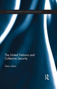 The United Nations and Collective Security av Gary Wilson (Heftet)