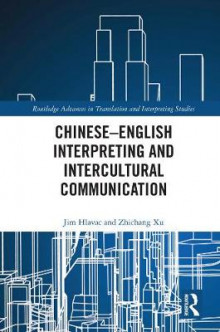 Chinese-English Interpreting and Intercultural Communication av Jim Hlavac og Zhichang Xu (Innbundet)