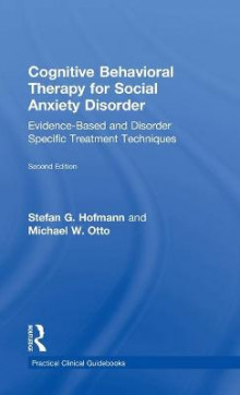 Cognitive Behavioral Therapy for Social Anxiety Disorder av Stefan G. Hofmann og Michael W. Otto (Innbundet)