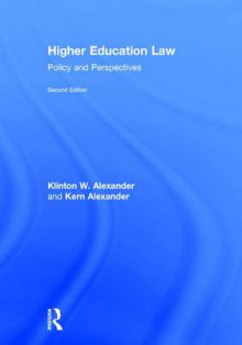 Higher Education Law av Klinton W. Alexander og Kern Alexander (Innbundet)