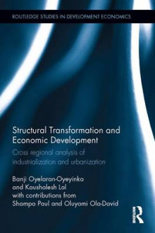 Structural Transformation and Economic Development av Banji Oyelaran-Oyeyinka, Kaushalesh Lal, Shampa Paul og Oluyomi Ola-David (Innbundet)
