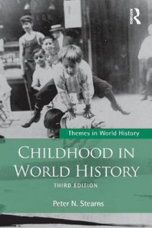 Childhood in World History av Peter N. Stearns (Heftet)