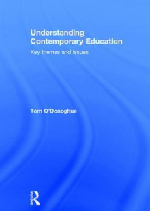 Understanding Contemporary Education av Tom O'Donoghue (Innbundet)