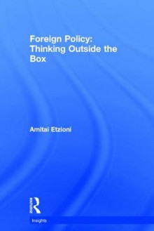 Foreign Policy: Thinking Outside the Box av Amitai Etzioni (Innbundet)