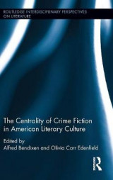 Omslag - The Centrality of Crime Fiction in American Literary Culture