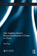 Omslag - John Leighton Stuart's Missionary-Educator's Career in China