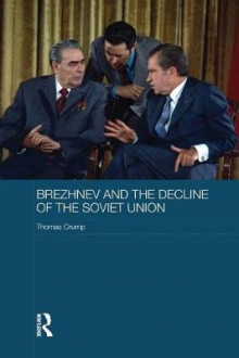 Brezhnev and the Decline of the Soviet Union av Thomas Crump (Heftet)