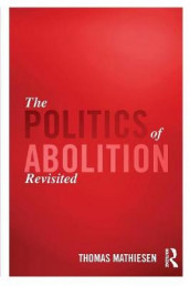 The Politics of Abolition Revisited av Thomas Mathiesen (Heftet)