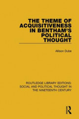Omslag - The Theme of Acquisitiveness in Bentham's Political Thought