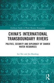 China's International Transboundary Rivers av Lei Xie og Jia Shaofeng (Innbundet)