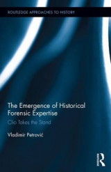 Omslag - The Emergence of Historical Forensic Expertise
