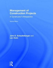 Management of Construction Projects av Len Holm og John E. Schaufelberger (Innbundet)