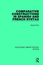 Comparative Constructions in Spanish and French Syntax av Susan Price (Innbundet)