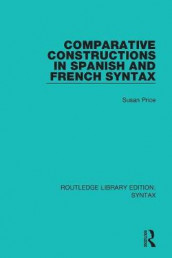 Comparative Constructions in Spanish and French Syntax av Susan Price (Heftet)