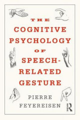 Omslag - The Cognitive Psychology of Speech Related Gesture