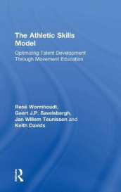 The Athletic Skills Model av Keith Davids, Geert J.P. Savelsbergh, Jan Willem Teunissen og Rene Wormhoudt (Innbundet)