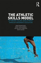 The Athletic Skills Model av Keith Davids, Geert J.P. Savelsbergh, Jan Willem Teunissen og Rene Wormhoudt (Heftet)