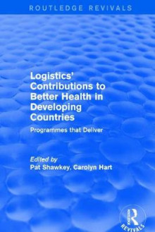 Logistics' Contributions to Better Health in Developing Countries av Carolyn Hart (Innbundet)