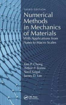 Numerical Methods in Mechanics of Materials, 3rd ed av Ken P. Chong, Arthur P. Boresi, Sunil Saigal og James D. Lee (Innbundet)