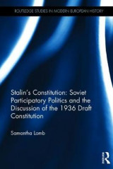 Omslag - Stalin's Constitution: Soviet Participatory Politics and the Discussion of the 1936 Draft Constitution