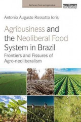 Omslag - Agribusiness and the Neoliberal Food System in Brazil