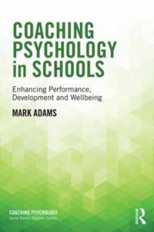 Coaching Psychology in Schools av Mark Adams (Heftet)