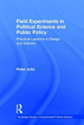 Field Experiments in Political Science and Public Policy av Peter John (Innbundet)