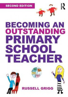 Becoming an Outstanding Primary School Teacher av Russell Grigg (Heftet)