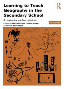 Learning to Teach Geography in the Secondary School av Mary Biddulph, David Balderstone og David Lambert (Heftet)