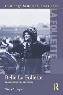 Belle La Follette av Nancy C. Unger (Heftet)